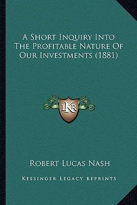 A Short Inquiry Into the Profitable Nature of Our Investments (1881)