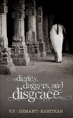 Dignity, Daggers and Disgrace