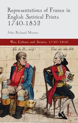 Representations of France in English Satirical Prints 1740-1832