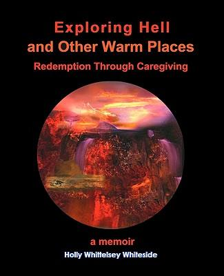 Exploring Hell and Other Warm Places