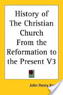 History of The Christian Church From the Reformation to the Present V3