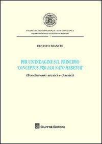 Per un'indagine sul principio «conceptus pro iam nato habetur»