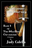 Overcomer - the Journey: Book I of the MacDara Chronicles