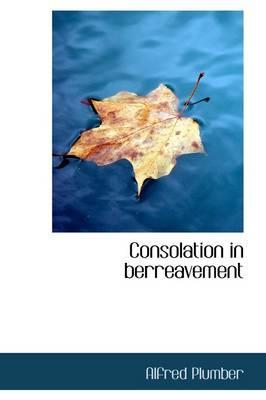 Consolation in Berreavement