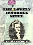 The Lovely Horrible ...