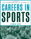 The Comprehensive Guide to Careers in Sports
