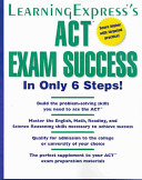 Learning Express's ACT exam success in only 6 steps!