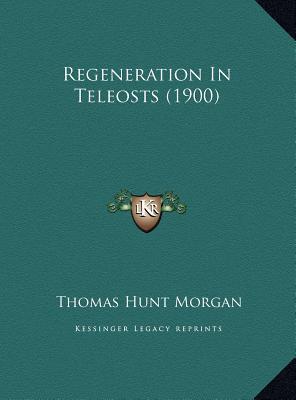 Regeneration in Teleosts (1900)