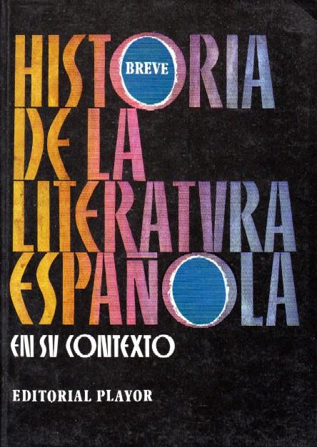 Historia breve de la literatura española en su contexto