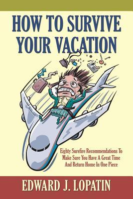 How to Survive Your Vacation