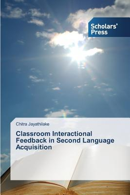 Classroom Interactional Feedback in Second Language Acquisition