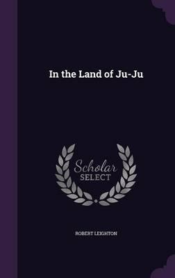 In the Land of Ju-Ju
