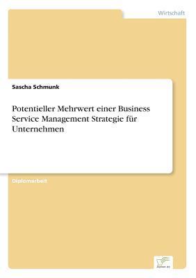 Potentieller Mehrwert einer Business Service Management Strategie für Unternehmen