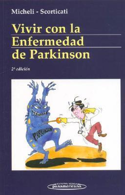 Vivir Con La Enfermedad De Parkinson/ Living With Parkinson's Disease