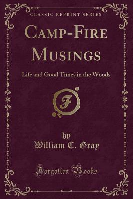 Camp-Fire Musings