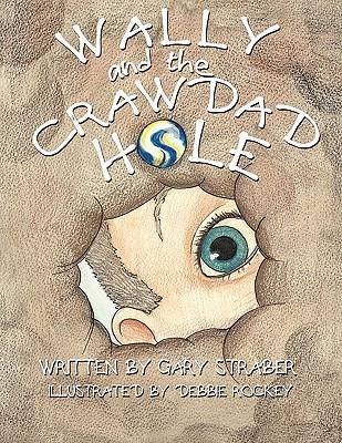 Wally and the Crawdad Hole