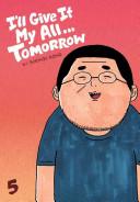 I'll Give It My All... Tomorrow, Vol. 5