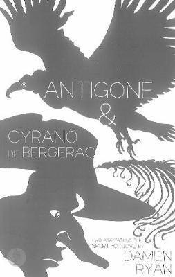 Antigone / Cyrano de Bergerac