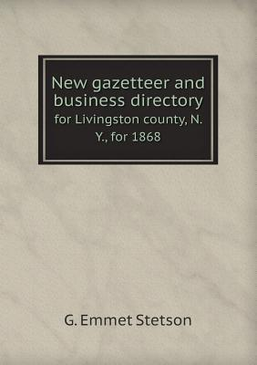 New Gazetteer and Business Directory for Livingston County, N. Y., for 1868