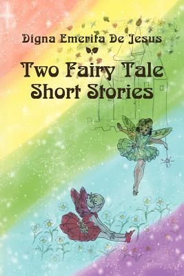 Two Fairy Tale Short Stories
