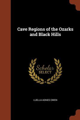 Cave Regions of the Ozarks and Black Hills