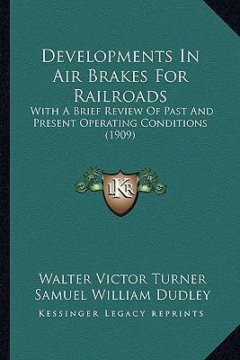 Developments in Air Brakes for Railroads