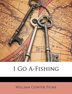 I Go A-Fishing