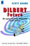Dilbert Future. Der ganz normale Wahnsinn geht weiter.