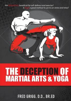 The Deception of Martial Arts and Yoga