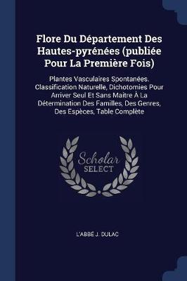 Flore Du Département Des Hautes-Pyrénées (Publiée Pour La Première Fois)