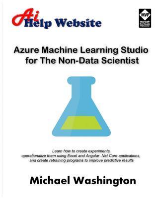 Azure Machine Learning Studio for the Non-data Scientist