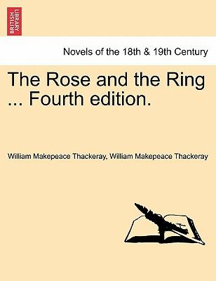The Rose and the Ring ... Fourth edition