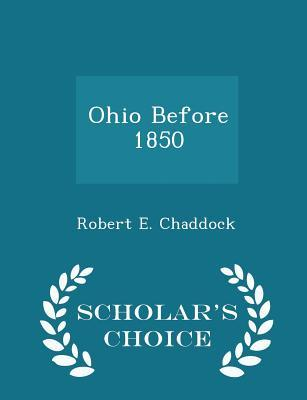 Ohio Before 1850 - Scholar's Choice Edition
