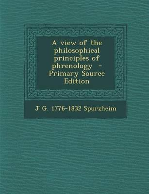 A View of the Philosophical Principles of Phrenology