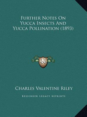 Further Notes on Yucca Insects and Yucca Pollination (1893)