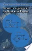 Geometric algebra and applications to physics