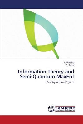 Information Theory and Semi-Quantum MaxEnt