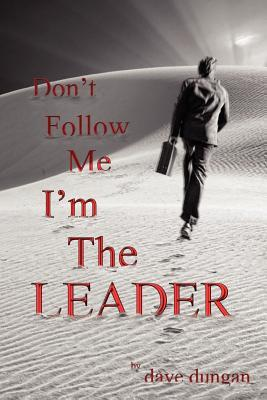 Don't Follow Me, I'm the Leader