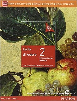 Arte di vedere. Ediz. rossa. Per le Scuole superiori. Con e-book. Con espansione online