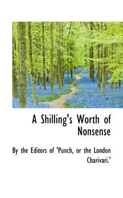 A Shilling's Worth of Nonsense