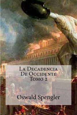 La Decadencia De Occidente/The Decline of the West