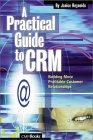A Practical Guide to CRM