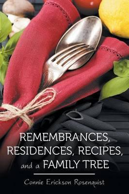 Remembrances, Residences, Recipes, and a Family Tree