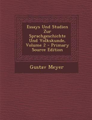 Essays Und Studien Zur Sprachgeschichte Und Volkskunde, Volume 2