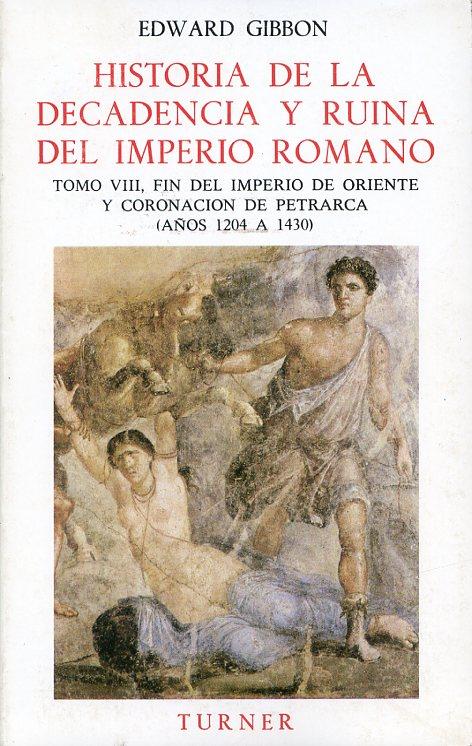 Historia de la decadencia y ruina del Imperio romano. Tomo VIII