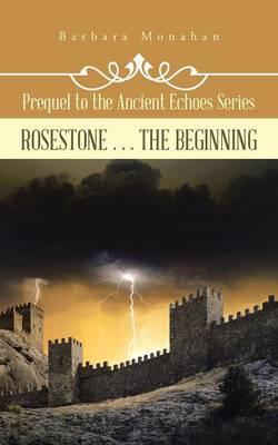 Rosestone . . . the Beginning