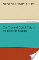 The Truce of God A Tale of the Eleventh Century