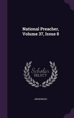 National Preacher, Volume 37, Issue 8