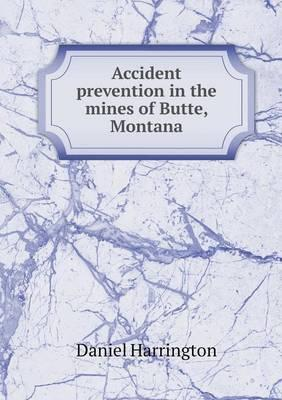 Accident Prevention in the Mines of Butte, Montana