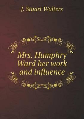 Mrs. Humphry Ward Her Work and Influence